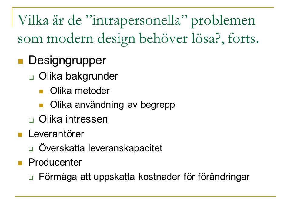 Vilka är de intrapersonella problemen som modern design behöver lösa , forts.