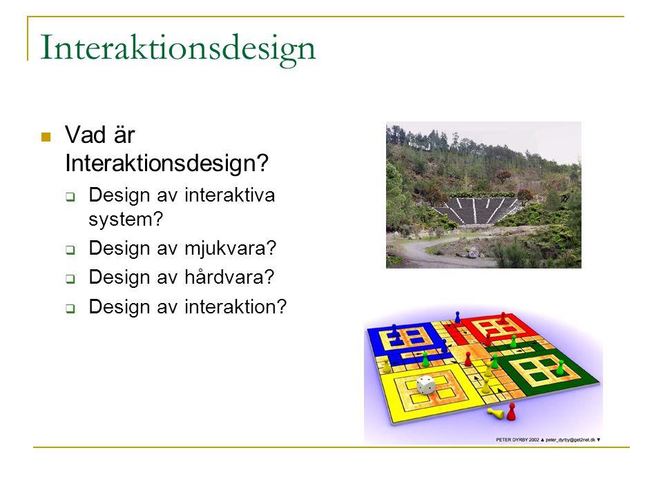 Vad är Interaktionsdesign.  Design av interaktiva system.