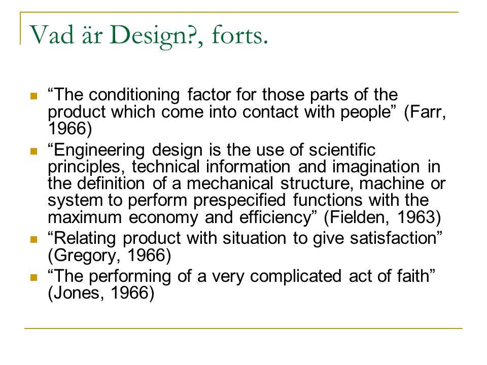 Dagens föreläsning Vad är design.Vilka problem förekommer när man gör design.