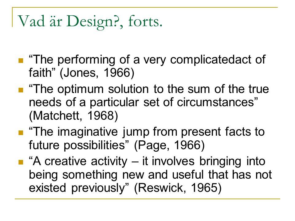 Vad är Design?, forts.