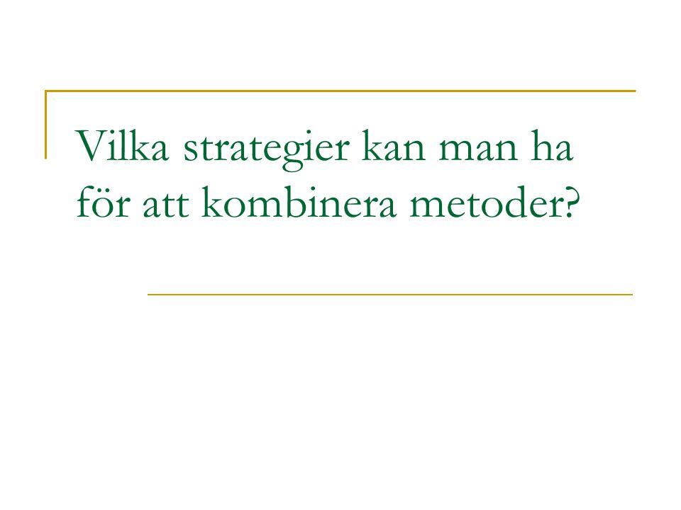 Vilka strategier kan man ha för att kombinera metoder?