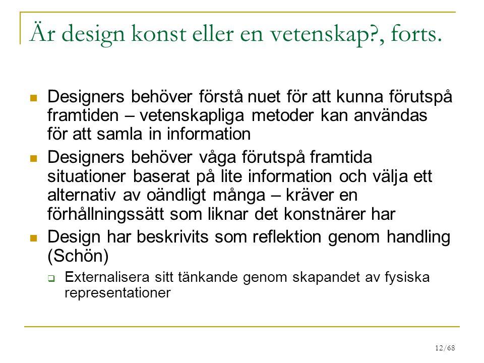 12/68 Är design konst eller en vetenskap?, forts. Designers behöver förstå nuet för att kunna förutspå framtiden – vetenskapliga metoder kan användas