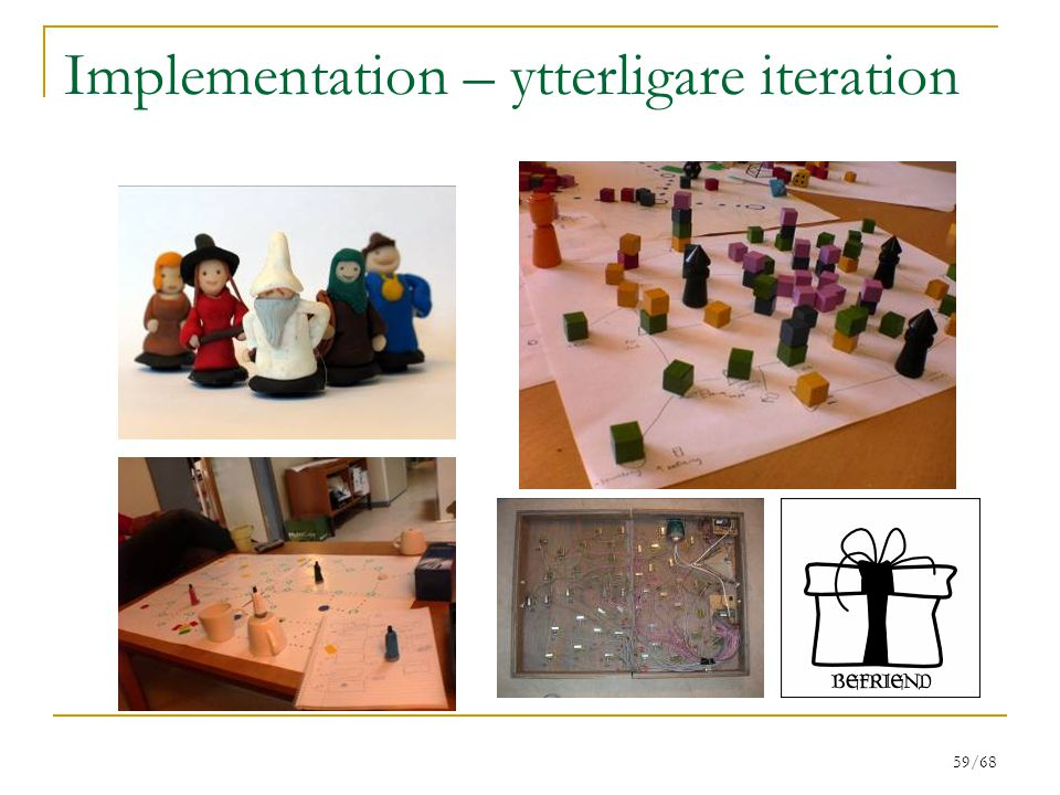 59/68 Implementation – ytterligare iteration