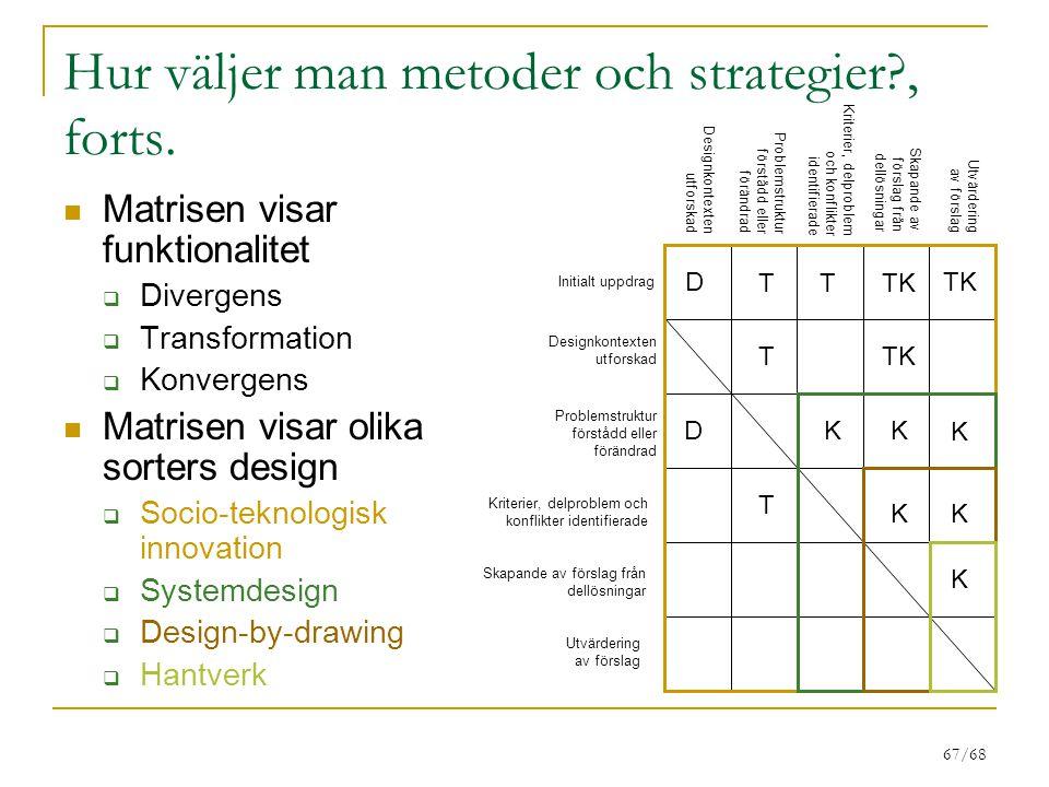 67/68 Hur väljer man metoder och strategier?, forts.