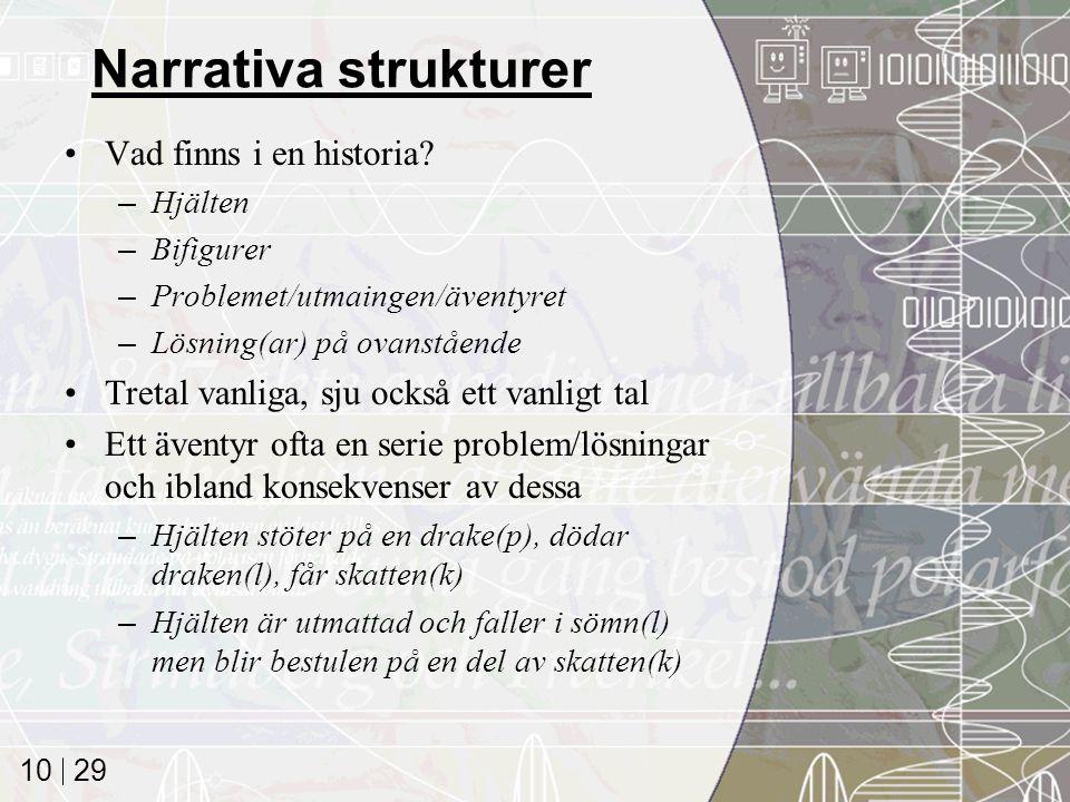29 10 Narrativa strukturer Vad finns i en historia.
