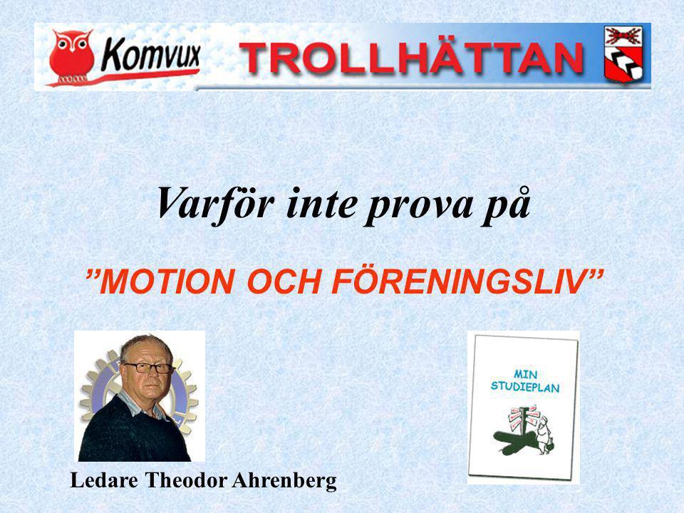 Varför inte prova på MOTION OCH FÖRENINGSLIV Ledare Theodor Ahrenberg
