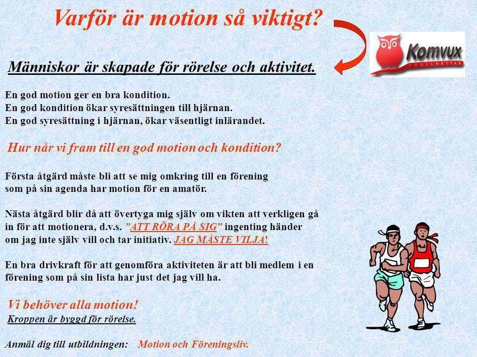 Kursbeskrivning MOTION OCH FÖRENINGSLIV Målet för kursen är att ge eleverna möjlighet att pröva skilda motionsformer på lokal nivå. Eleverna skall för