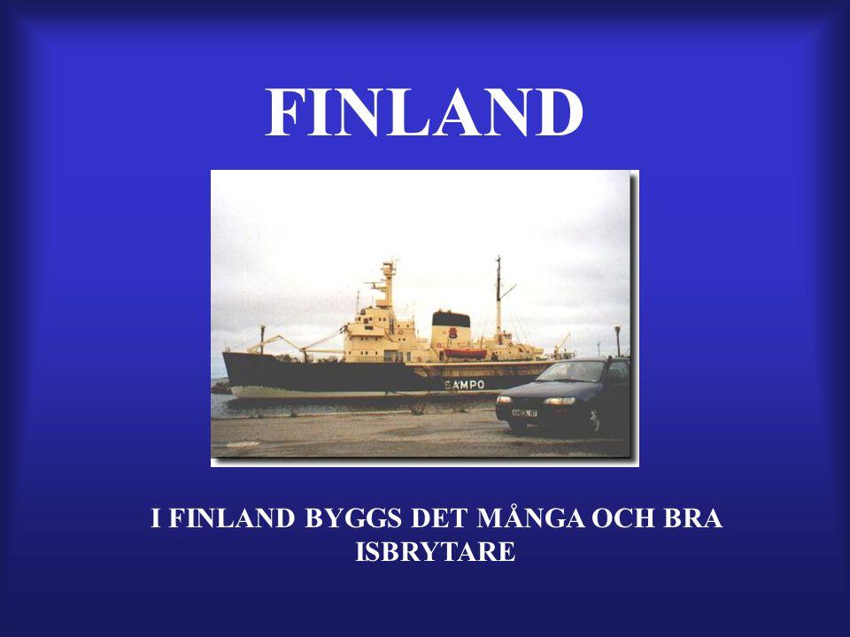 FINLAND I FINLAND BYGGS DET MÅNGA OCH BRA ISBRYTARE
