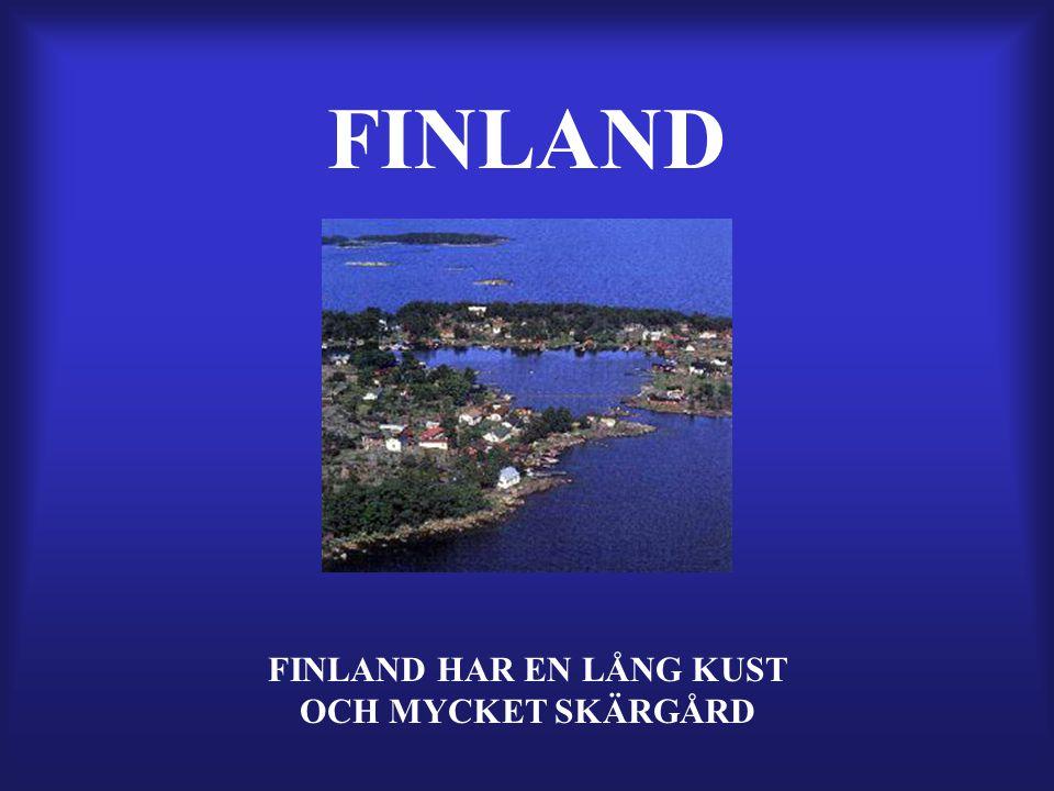 FINLAND FINLAND HAR EN LÅNG KUST OCH MYCKET SKÄRGÅRD