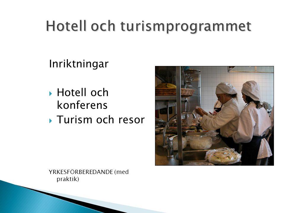 Inriktningar  Hotell och konferens  Turism och resor YRKESFÖRBEREDANDE (med praktik)