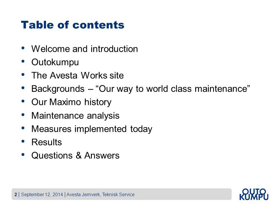 33 | September 12, 2014 | Avesta Jernverk, Teknisk Service Results KPI's under development for Start Center i Maximo Exempel från Travers underhålls chef.