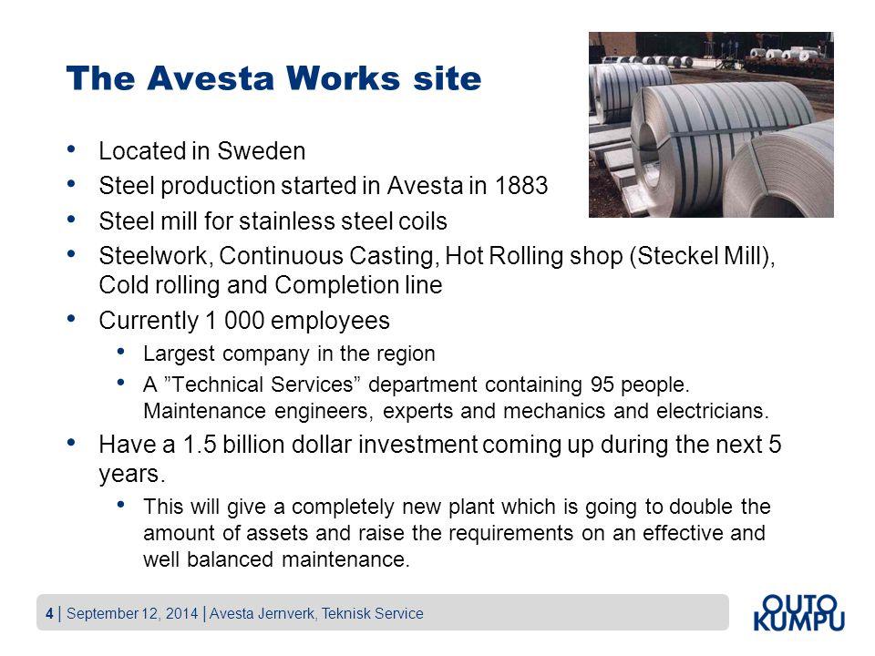 15 | September 12, 2014 | Avesta Jernverk, Teknisk Service Bakgrund Följande förbättringsområden för Avesta påvisades i den analys av underhållsarbetet i koncernen som ABB gjorde tidigt 2006: Gemensamma mål mellan produktion och underhåll vad gäller nyckeltal och ansvarsområden.