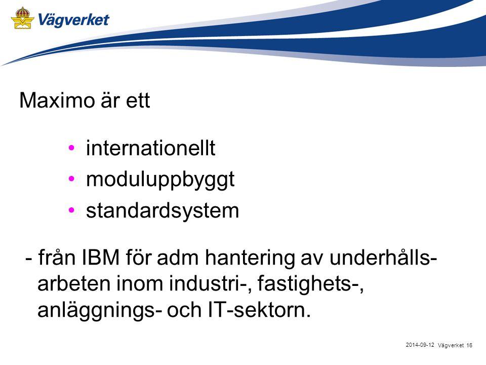 Maximo är ett internationellt moduluppbyggt standardsystem - från IBM för adm hantering av underhålls- arbeten inom industri-, fastighets-, anläggnings- och IT-sektorn.