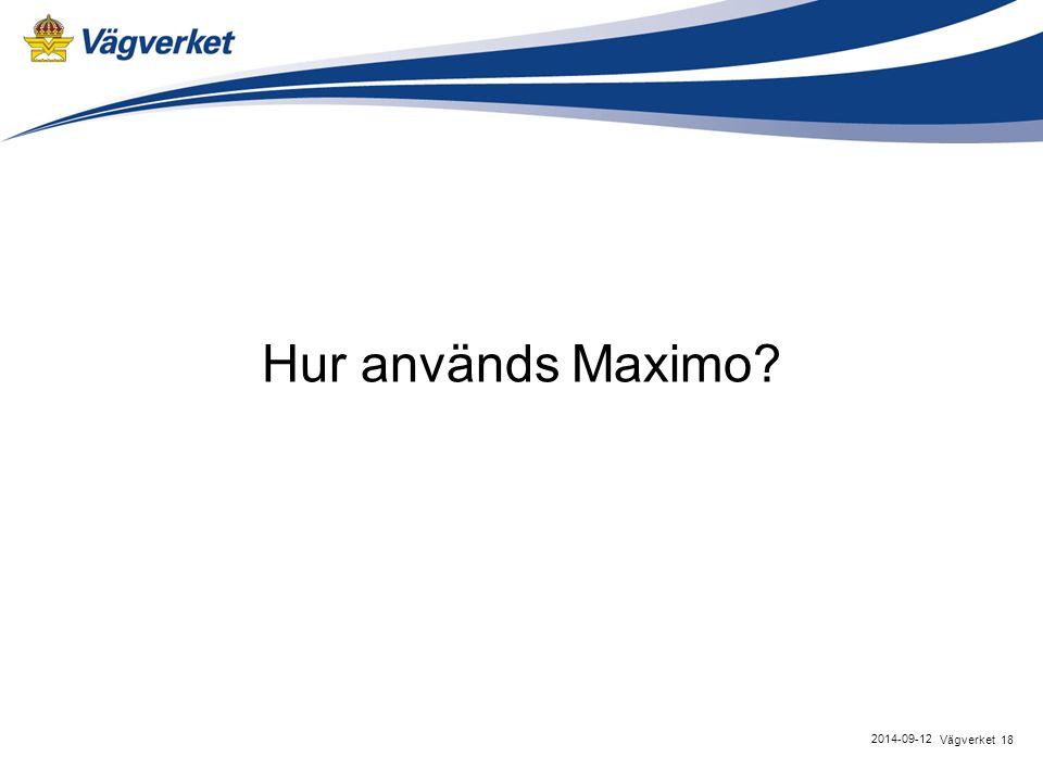 Hur används Maximo? 18Vägverket 2014-09-12