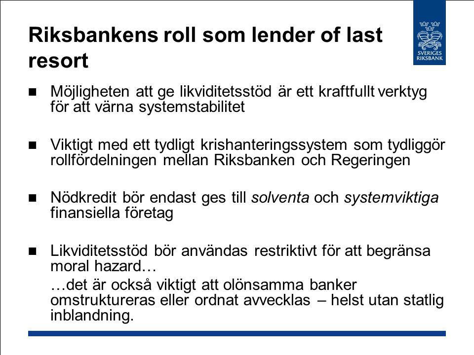 Riksbankens roll som lender of last resort Möjligheten att ge likviditetsstöd är ett kraftfullt verktyg för att värna systemstabilitet Viktigt med ett