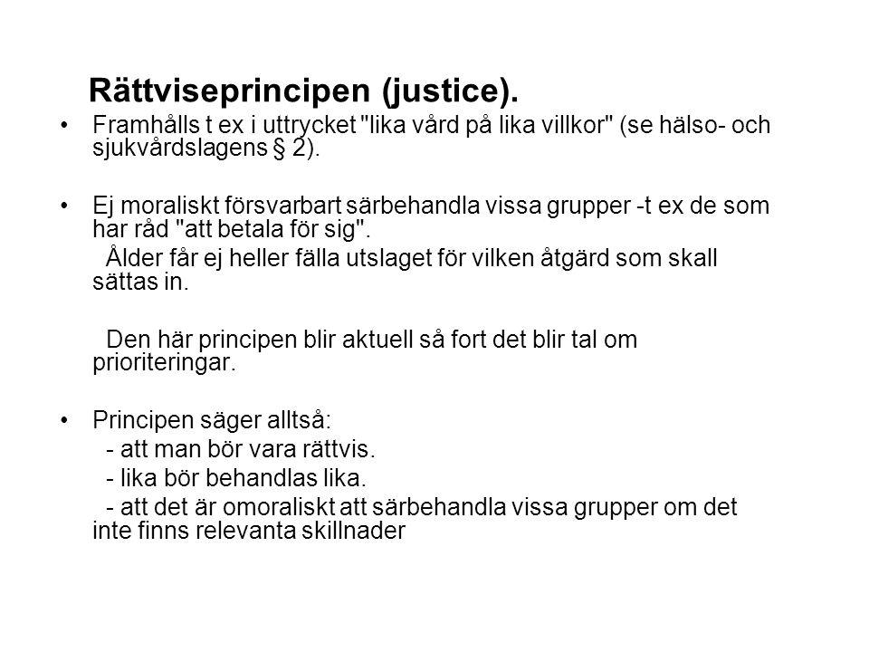Rättviseprincipen (justice). Framhålls t ex i uttrycket