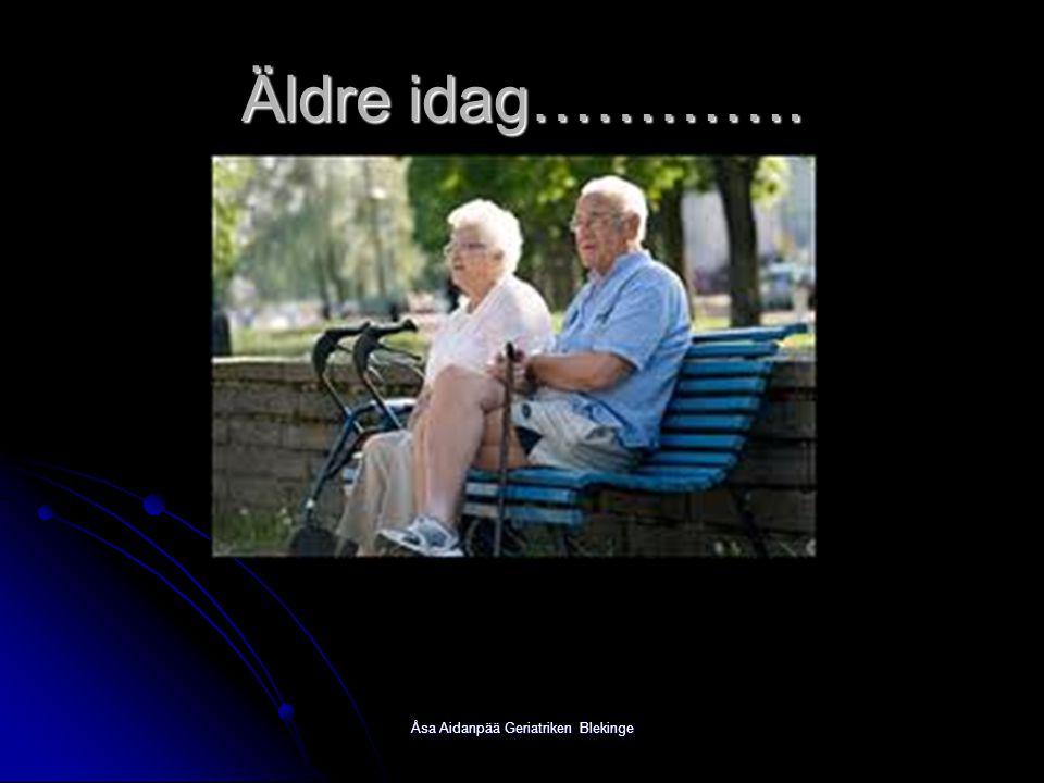 Åsa Aidanpää Geriatriken Blekinge Äldre idag………….