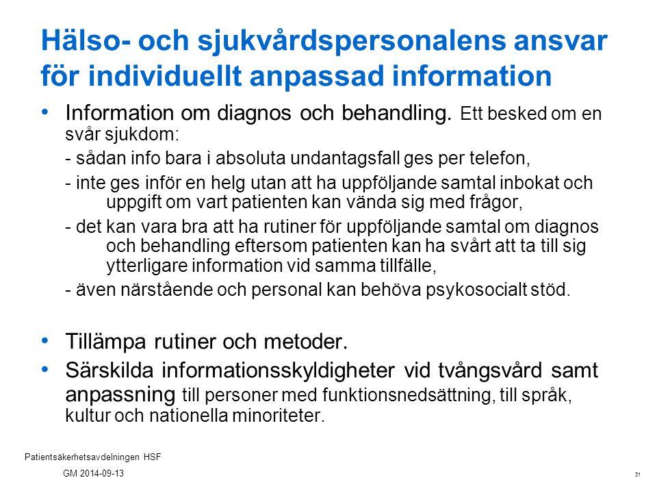 31 Patientsäkerhetsavdelningen HSF GM 2014-09-13 Hälso- och sjukvårdspersonalens ansvar för individuellt anpassad information Information om diagnos o