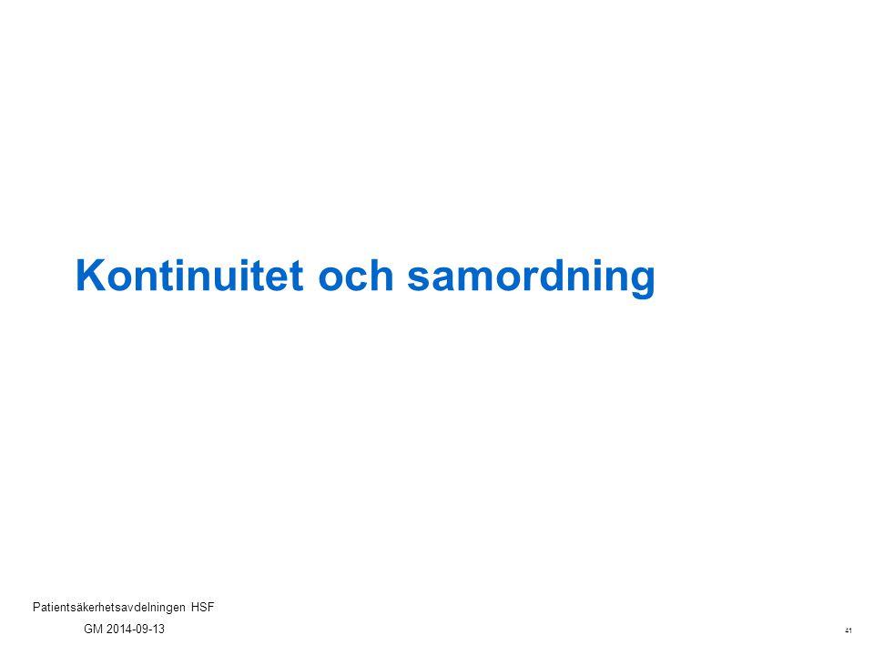 41 Patientsäkerhetsavdelningen HSF GM 2014-09-13 Kontinuitet och samordning