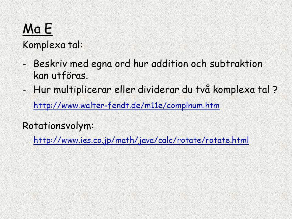 Ma E Komplexa tal: -Beskriv med egna ord hur addition och subtraktion kan utföras.