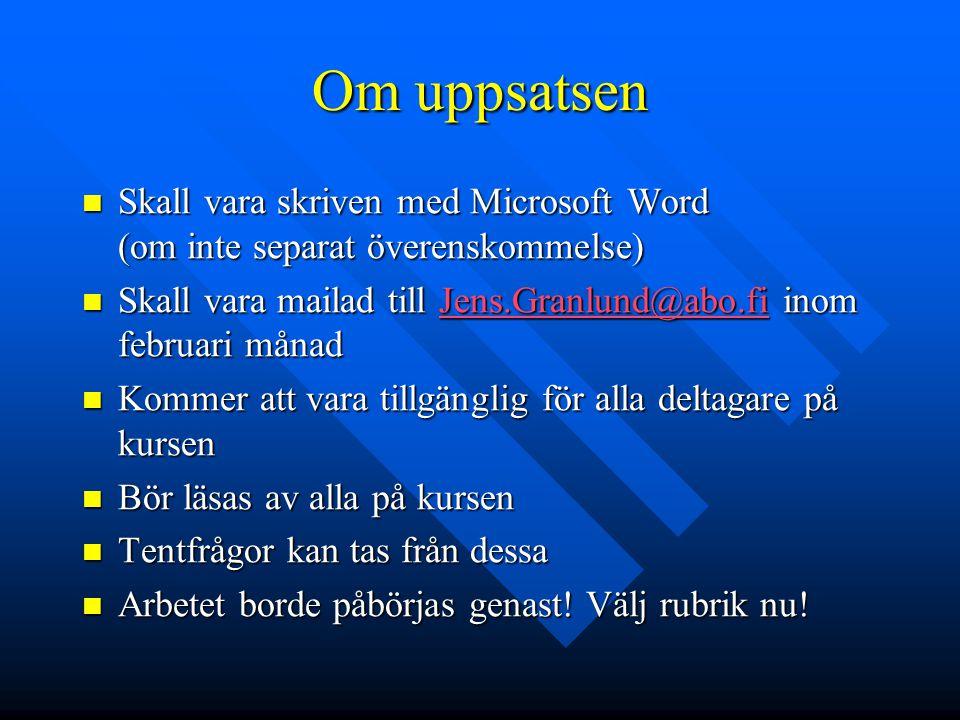 Om uppsatsen Skall vara skriven med Microsoft Word (om inte separat överenskommelse) Skall vara skriven med Microsoft Word (om inte separat överenskom