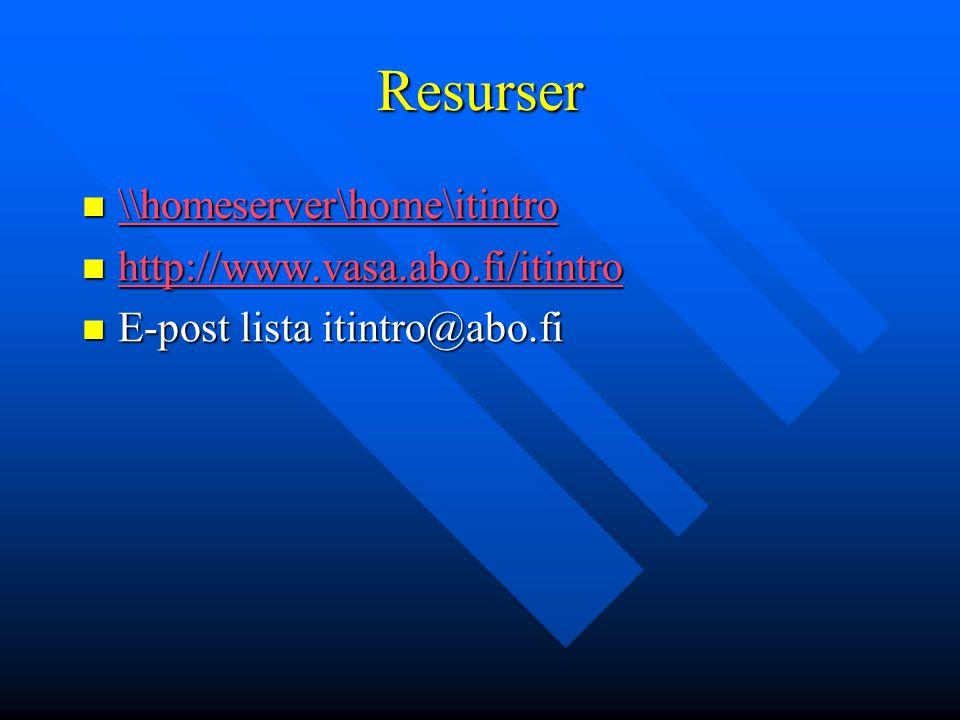 Resurser \\homeserver\home\itintro \\homeserver\home\itintro \\homeserver\home\itintro http://www.vasa.abo.fi/itintro http://www.vasa.abo.fi/itintro h