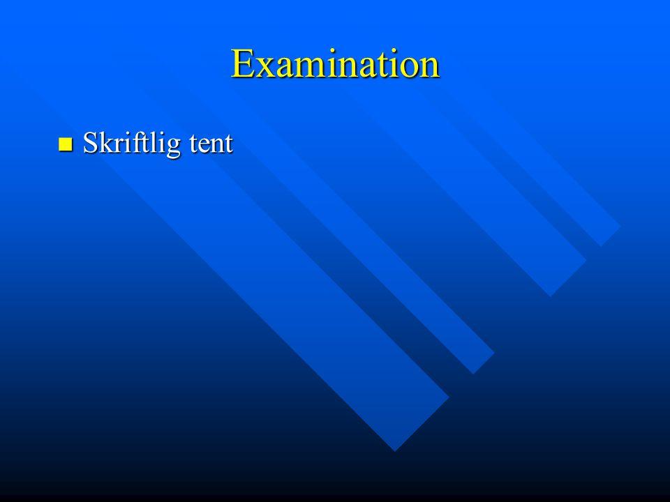 Examination Skriftlig tent Skriftlig tent