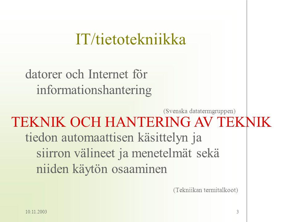 10.11.20033 IT/tietotekniikka datorer och Internet för informationshantering (Svenska datatermgruppen) tiedon automaattisen käsittelyn ja siirron väli