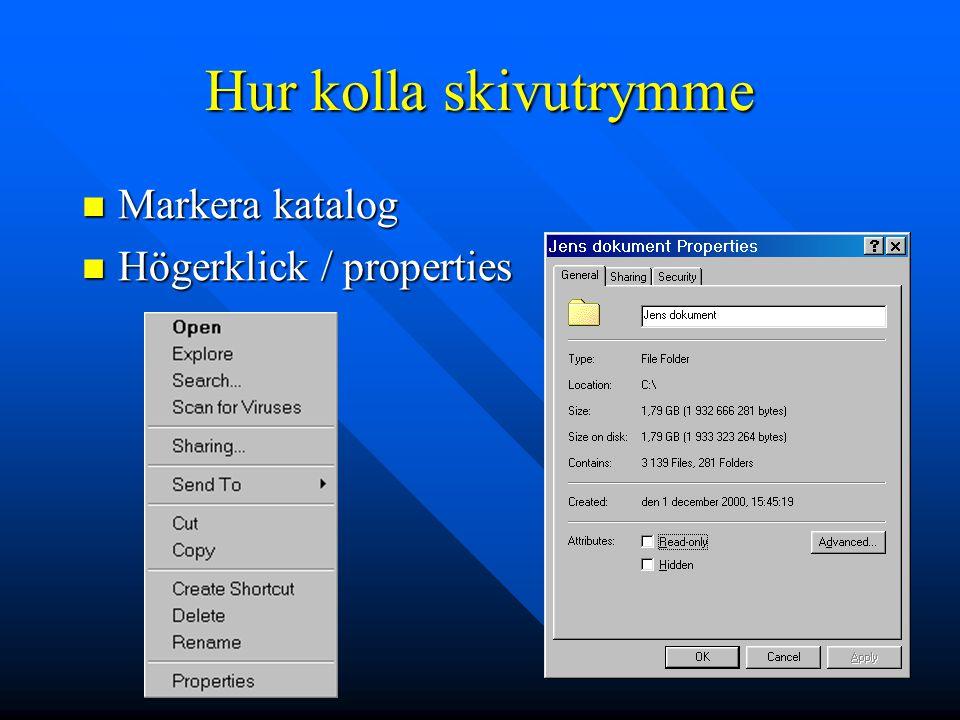Hur kolla skivutrymme Markera katalog Markera katalog Högerklick / properties Högerklick / properties