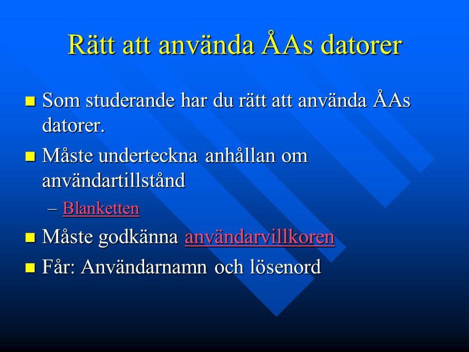 Rätt att använda ÅAs datorer Som studerande har du rätt att använda ÅAs datorer.