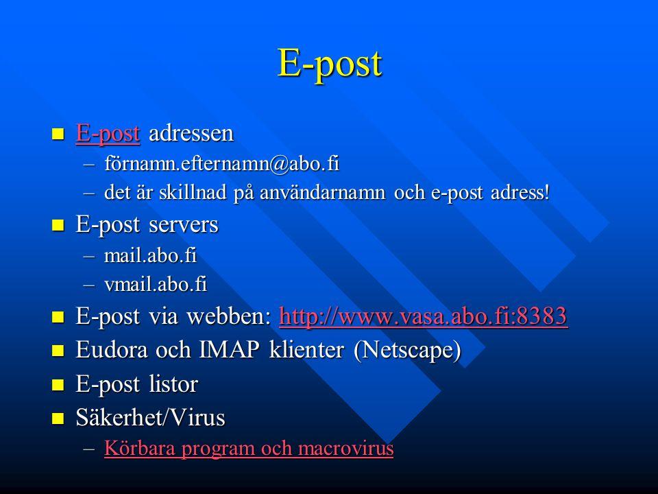 E-post E-post adressen E-post adressen E-post –förnamn.efternamn@abo.fi –det är skillnad på användarnamn och e-post adress! E-post servers E-post serv