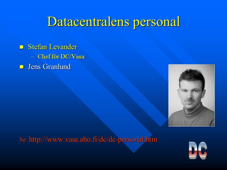 Datacentralens personal Stefan Levander Stefan Levander –Chef för DC/Vasa Jens Granlund Jens Granlund Se: http://www.vasa.abo.fi/dc/dc-personal.htm