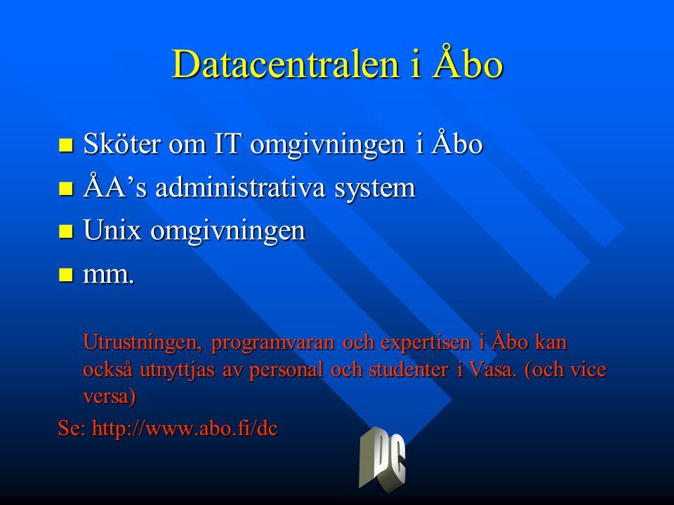 Datacentralen i Åbo Sköter om IT omgivningen i Åbo Sköter om IT omgivningen i Åbo ÅA's administrativa system ÅA's administrativa system Unix omgivningen Unix omgivningen mm.