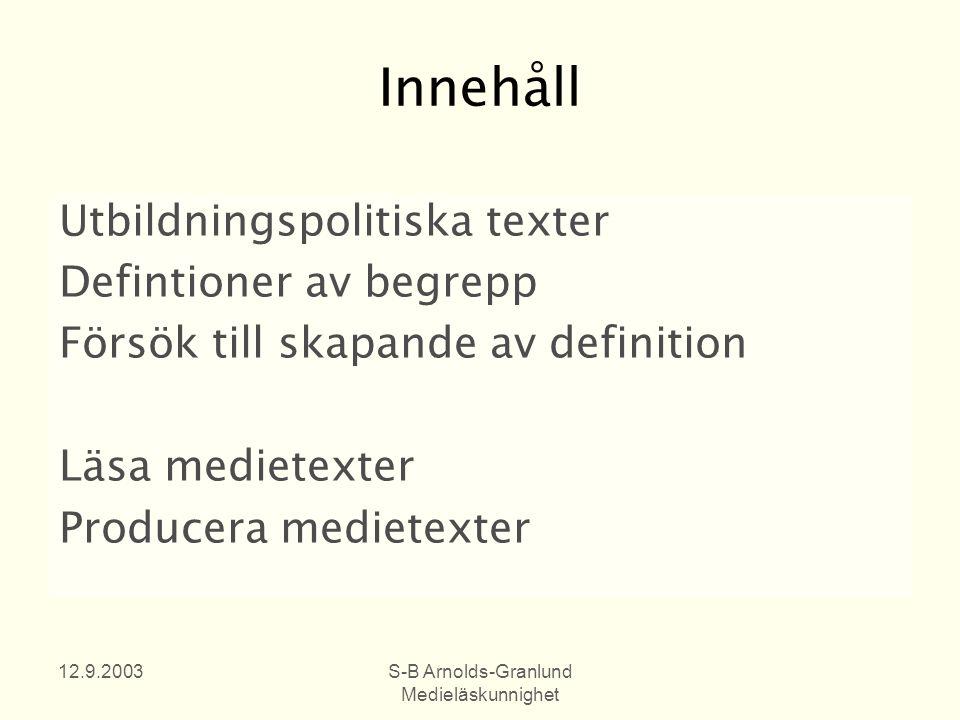 12.9.2003S-B Arnolds-Granlund Medieläskunnighet Literacy - Literate Literacy läs- skriv- och räkneförmåga Literate lärd och bildad
