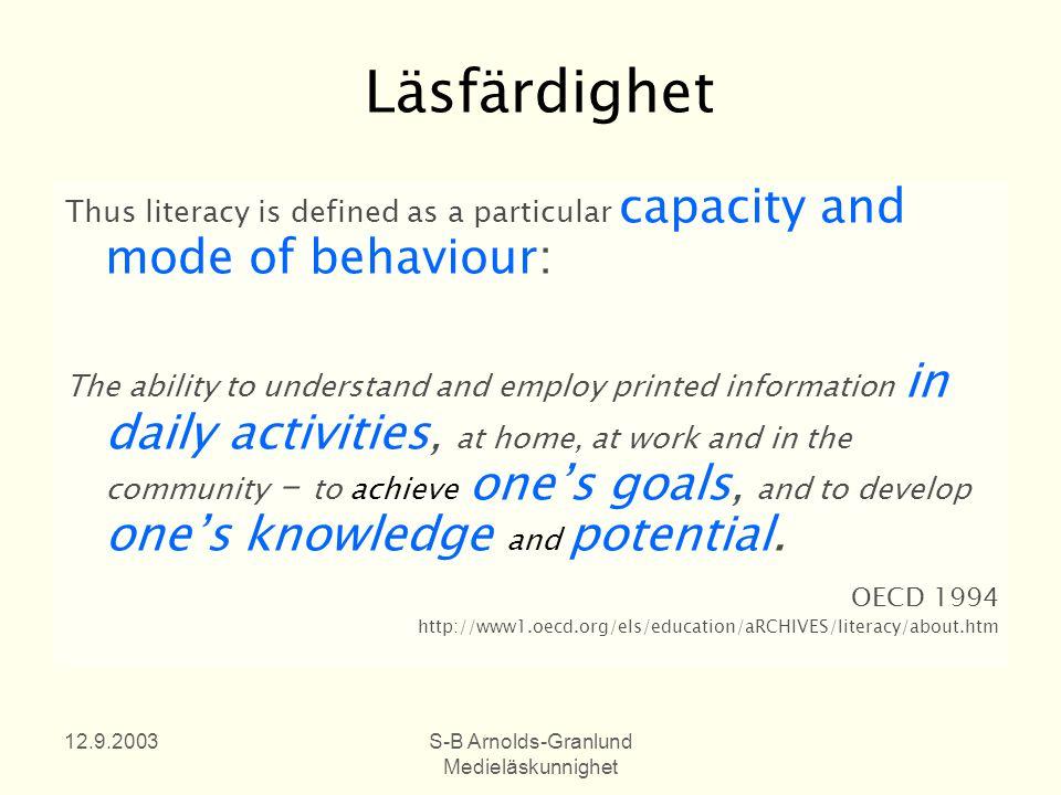 12.9.2003S-B Arnolds-Granlund Medieläskunnighet Kunskap bärs av människor, information finns utanför.