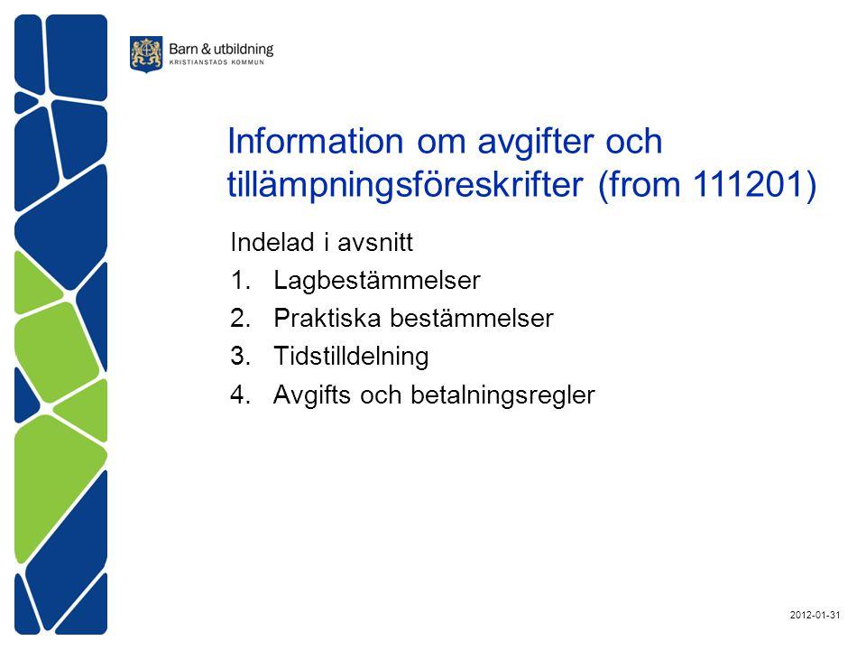 Indelad i avsnitt 1.Lagbestämmelser 2.Praktiska bestämmelser 3.Tidstilldelning 4.Avgifts och betalningsregler Information om avgifter och tillämpningsföreskrifter (from 111201) 2012-01-31