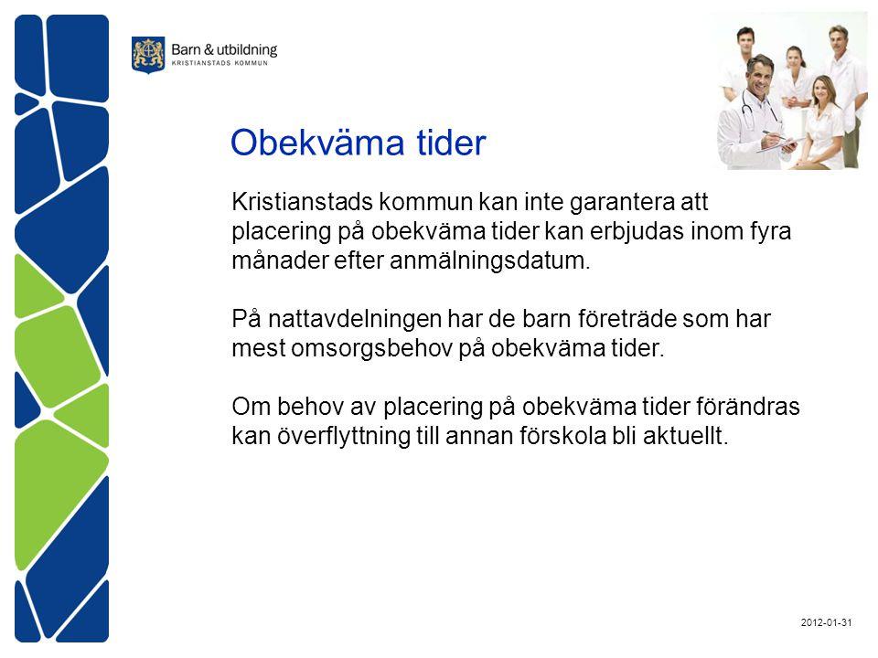 Obekväma tider Kristianstads kommun kan inte garantera att placering på obekväma tider kan erbjudas inom fyra månader efter anmälningsdatum.