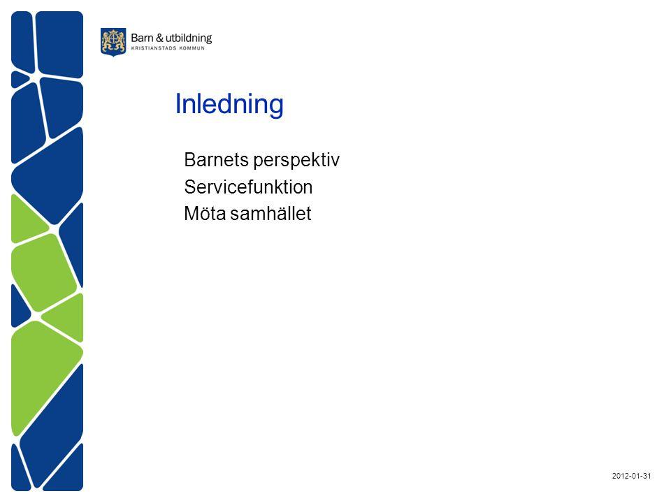 Barnets perspektiv Servicefunktion Möta samhället Inledning 2012-01-31