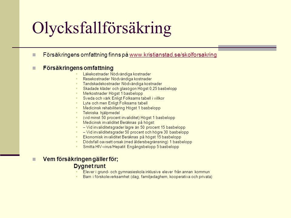 Olycksfallförsäkring Försäkringens omfattning finns på www.kristianstad.se/skolforsakringwww.kristianstad.se/skolforsakring Försäkringens omfattning 