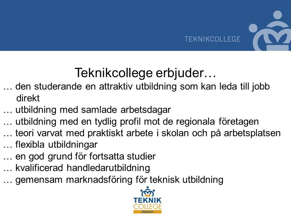 Teknikcollege erbjuder… … den studerande en attraktiv utbildning som kan leda till jobb direkt … utbildning med samlade arbetsdagar … utbildning med e