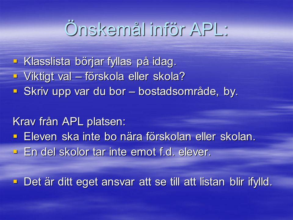 Önskemål inför APL:  Klasslista börjar fyllas på idag.