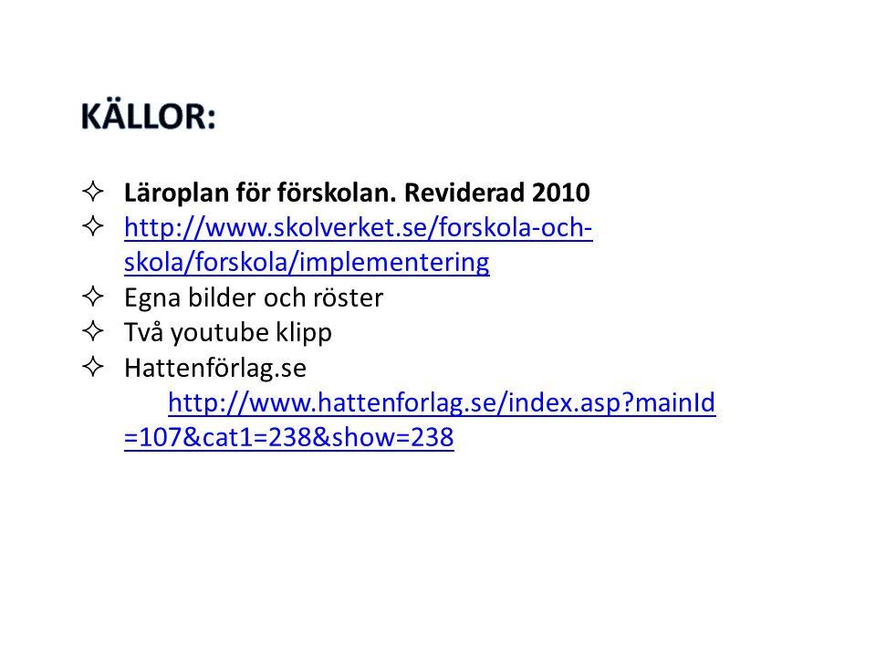 http://www.hattenforlag.se/index.asp?mainI d=107&cat1=238&show=238 Så här säger den reviderade läroplanen för Förskolan i Sverige (Lpfö 98)... språk o
