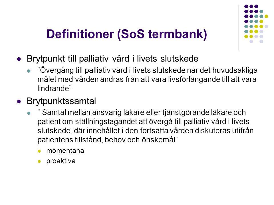 Definitioner (SoS termbank) Brytpunkt till palliativ vård i livets slutskede Övergång till palliativ vård i livets slutskede när det huvudsakliga målet med vården ändras från att vara livsförlängande till att vara lindrande Brytpunktssamtal Samtal mellan ansvarig läkare eller tjänstgörande läkare och patient om ställningstagandet att övergå till palliativ vård i livets slutskede, där innehållet i den fortsatta vården diskuteras utifrån patientens tillstånd, behov och önskemål momentana proaktiva