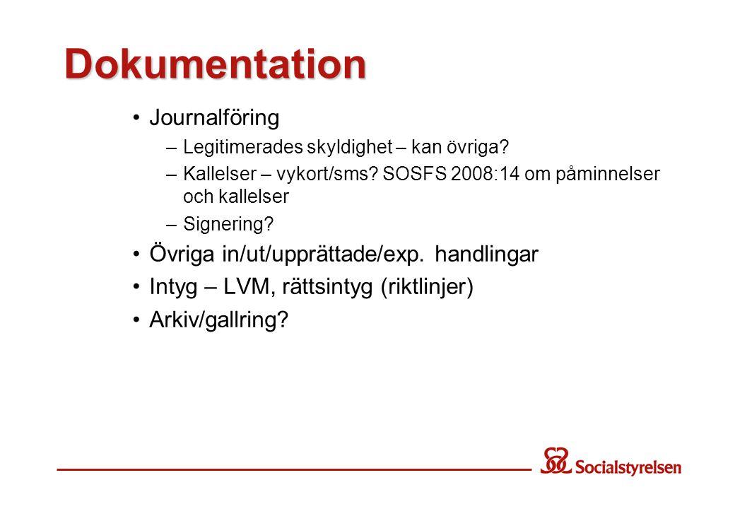 Dokumentation Journalföring –Legitimerades skyldighet – kan övriga.