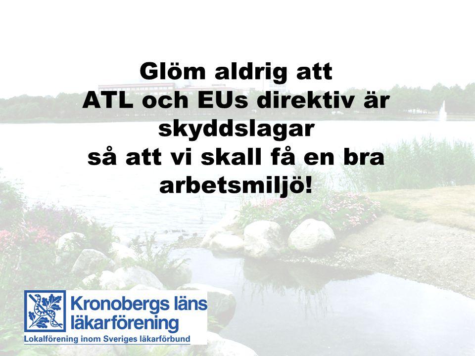 Glöm aldrig att ATL och EUs direktiv är skyddslagar så att vi skall få en bra arbetsmiljö!