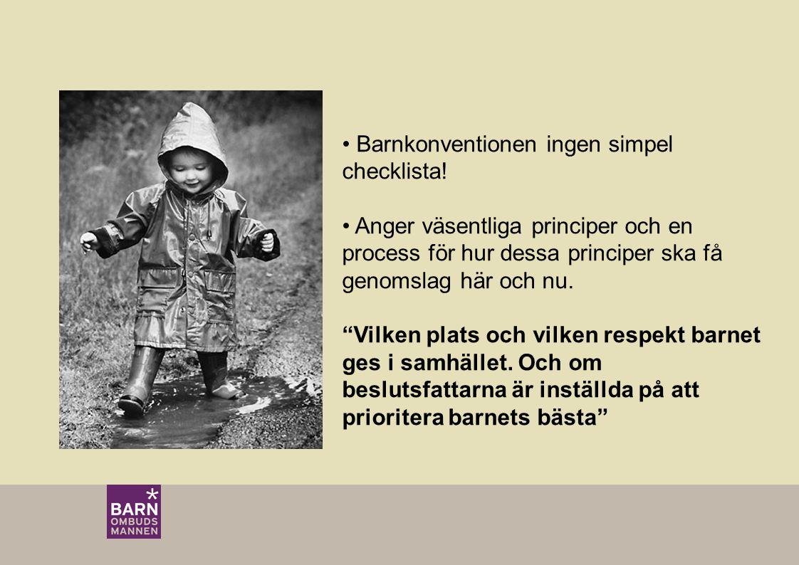 """Barnkonventionen ingen simpel checklista! Anger väsentliga principer och en process för hur dessa principer ska få genomslag här och nu. """"Vilken plats"""