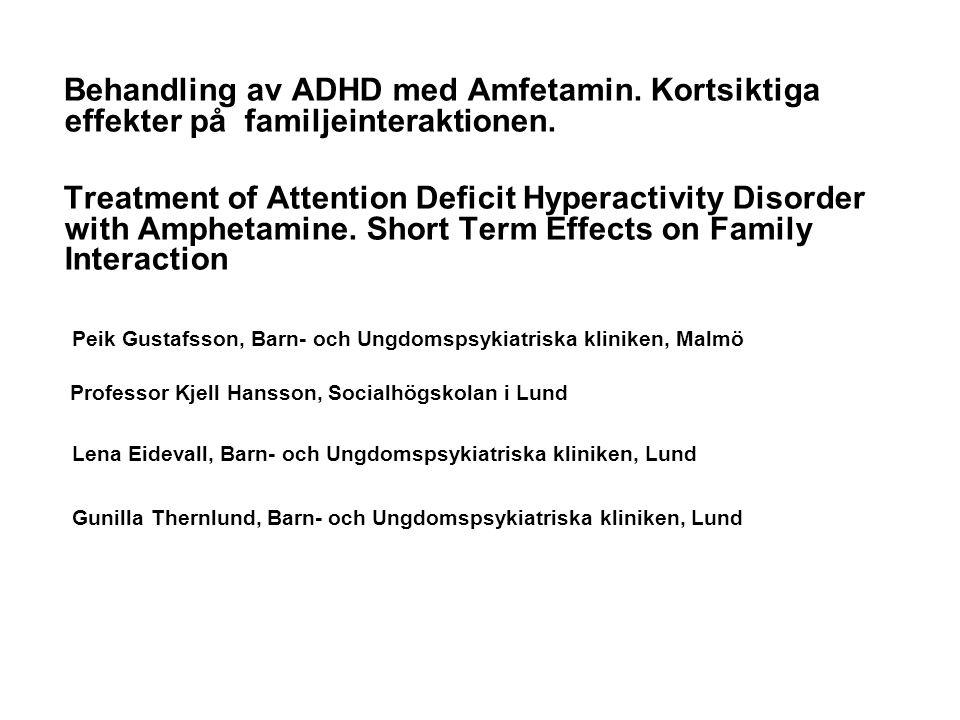 Tidigare studier gällande familjer med ett barn med ADHD: Fler föräldra-barn konflikter (Barkely et al 1992) Högre familjestress (Baldwin et al 1995) Högre frekvens depression hos mödrar, konflikter i äktenskapet och skilsmässor (Barkely et al 1990, 1991) Föräldrarna mer kommenderande och styrande.