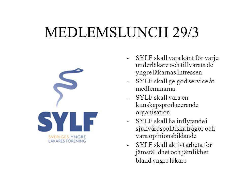 MEDLEMSLUNCH 29/3 -SYLF skall vara känt för varje underläkare och tillvarata de yngre läkarnas intressen -SYLF skall ge god service åt medlemmarna -SY