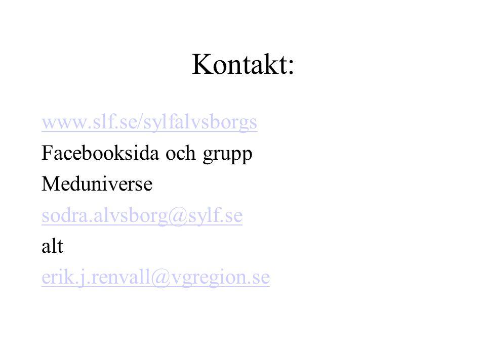 Kontakt: www.slf.se/sylfalvsborgs Facebooksida och grupp Meduniverse sodra.alvsborg@sylf.se alt erik.j.renvall@vgregion.se