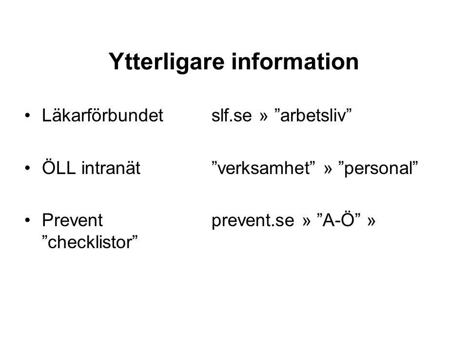 """Ytterligare information Läkarförbundetslf.se » """"arbetsliv"""" ÖLL intranät""""verksamhet"""" » """"personal"""" Preventprevent.se » """"A-Ö"""" » """"checklistor"""""""